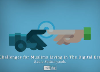 Challenges for Muslims Living in The Digital Era