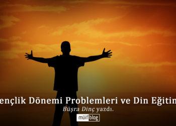 Gençlik Dönemi Problemleri ve Din Eğitimi