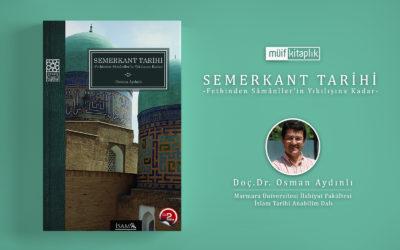 Semerkant Tarihi -Fethinden Sâmânîler'in Yıkılışına Kadar-  I  Doç.Dr. Osman Aydınlı