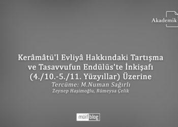 Kerâmâtü'l Evliyâ Hakkındaki Tartışma ve Tasavvufun Endülüs'te İnkişafı (4./10.-5./11. Yüzyıllar) Üzerine*