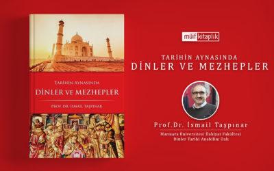 Tarihin Aynasında Dinler ve Mezhepler I Prof.Dr. İsmail Taşpınar