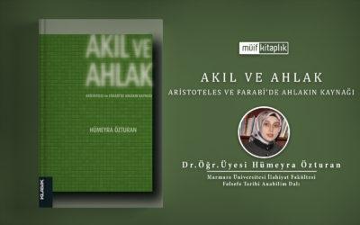 Akıl ve Ahlak Aristoteles ve Farabi'de Ahlakın Kaynağı | Dr. Öğr. Üyesi Hümeyra Özturan