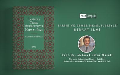 Tarihi ve Temel Meseleleriyle Kıraat İlmi | Prof. Dr. Mehmet Emin Maşalı