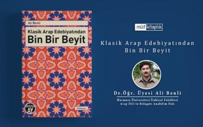 Klasik Arap Edebiyatından Bin Bir Beyit | Dr. Öğr. Üyesi Ali Benli