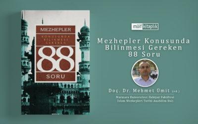 Mezhepler Konusunda Bilinmesi Gereken 88 Soru | Doç. Dr. Mehmet Ümit (ed.)