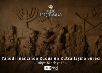 Yahudi İnancında Kudüs'ün Kutsallaşma Süreci