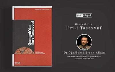 Osmanlı'da İlm-i Tasavvuf | Dr. Öğr. Üyesi Ercan Alkan (ed.)