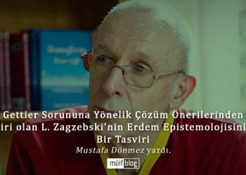 Gettier Sorununa Yönelik Çözüm Önerilerinden Biri Olan L. Zagzebski'nin  Erdem Epistemolojisinin Bir Tasviri