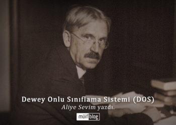 Dewey Onlu Sınıflama Sistmi (DOS) / Dewey Decimal System (DDS)