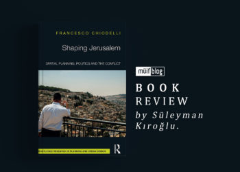 Shaping Jerusalem: Spatial Planning, Politics and the Conflicts