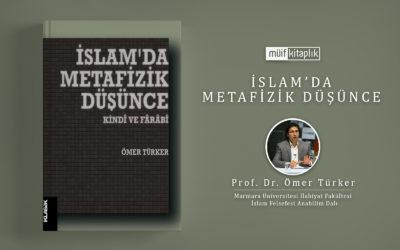 İslam'da Metafizik Düşünce: Kindî ve Fârâbî | Prof. Dr. Ömer Türker