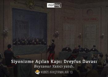 Siyonizme Açılan Kapı: Dreyfus Davası