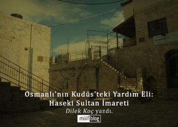 Osmanlı'nın Kudüs'teki Yardım Eli: Haseki Sultan İmareti
