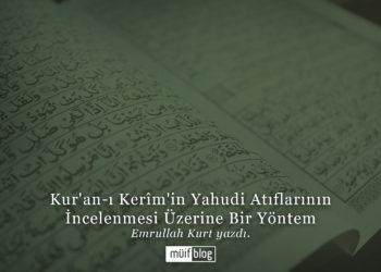 Kur'an-ı Kerîm'in Yahudi Atıflarının İncelenmesi Üzerine Bir Yöntem