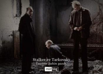 Stalker ve Tarkovsky