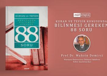 Kur'an ve Tefsir Konusunda Bilinmesi Gereken 88 Soru | Prof.Dr. Muhsin Demirci