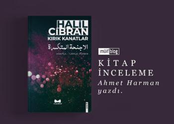 """Halil Cibran ve """"Kırık Kanatlar""""ı"""