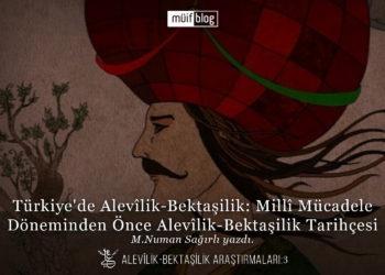 Türkiye'de Alevîlik-Bektaşilik: Millî Mücadele Döneminden Önce Alevîlik-Bektaşilik Tarihçesi