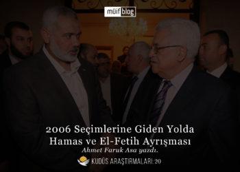 2006 Seçimlerine Giden Yolda Hamas ve El-Fetih Ayrışması