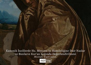 Kanonik İncillerde Hz. Meryem'in Hamileliğine Dair Naslar ve Bunların Kur'an Işığında Değerlendirilmesi