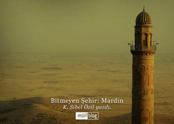 Bitmeyen Şehir: Mardin