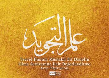 Tecvîd İlminin Müstakil Bir Disiplin Olma Serüvenine Dair Değerlendirme