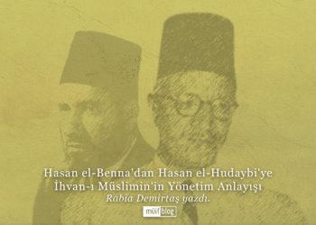 Hasan el-Benna'dan Hasan el-Hudaybi'ye İhvan-ı Müslimin'in Yönetim Anlayışı