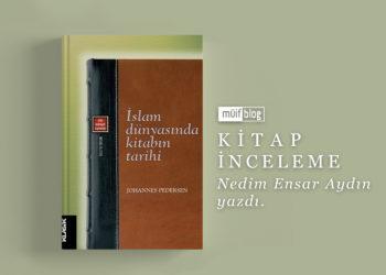 Telif, Neşir, İstinsah: İslam Dünyasında Kitabın Tarihi