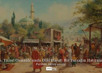 16. Yüzyıl Osmanlı'sında Dinî Hayat: Bir Tutsağın Hatıraları