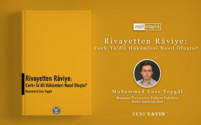Rivayetten Râviye: Cerh-Ta'dîl Hükümleri Nasıl Oluştu? | Muhammed Enes Topgül