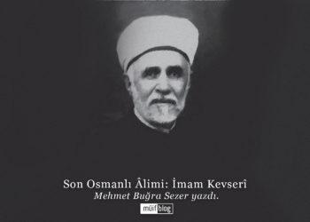 Son Osmanlı Âlimi: İmam Kevserî