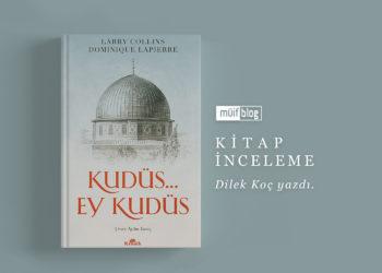 Kudüs… Ey Kudüs | Kitap İnceleme