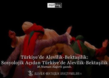 Türkiye'de Alevîlik-Bektaşilik: Sosyolojik Açıdan Türkiye'de Alevîlik-Bektaşilik