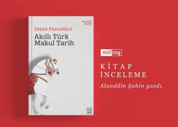 Akıllı Türk Makul Tarih | Kitap İnceleme