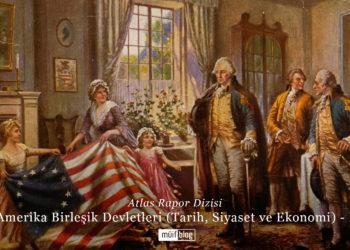 Amerika Birleşik Devletleri (Tarih, Siyaset, Ekonomi) – I