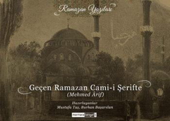 """""""Geçen Ramazan Cami-i Şerifte"""""""