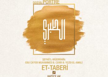 Şeyhü'l-Müerrihîn: Ebu Ca'fer Muhammed B. Cerir B. Yezid El-Amuli Et-Taberi